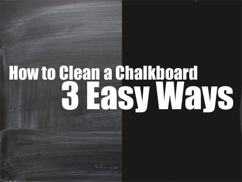 How to Clean a Chalkboard - 3 Easy Ways